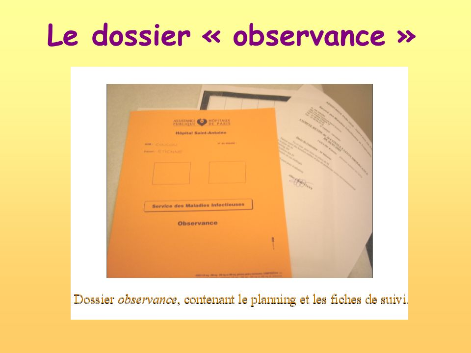 Le dossier « observance »