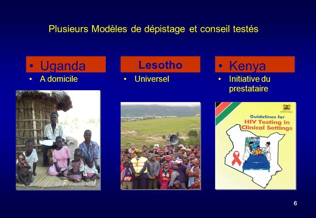 6 Plusieurs Modèles de dépistage et conseil testés A domicile Uganda Universel Lesotho Initiative du prestataire Kenya