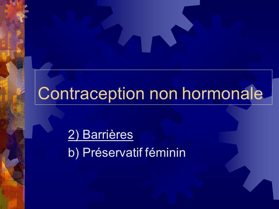 Contraception non hormonale 2) Barrières b) Préservatif féminin