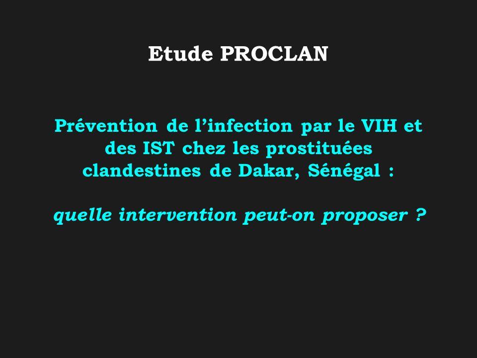 Discussion (4) Intervention de santé publique multidimensionnelle nécessaire –information sur la législation sénégalaise et ses modalités d application auprès des prostituées clandestines –aide à l enregistrement pour les volontaires –révision de l âge légal pour la prostitution (majorité à 18 ans depuis 1999) –suivi médical spécifique Éducation Promotion du préservatif PEC des IST Équipe plurisdisciplinaire (médicale et sociale) Dispensaire spécifique (centre de Dakar) et dispensaire généraliste (dans la banlieue)