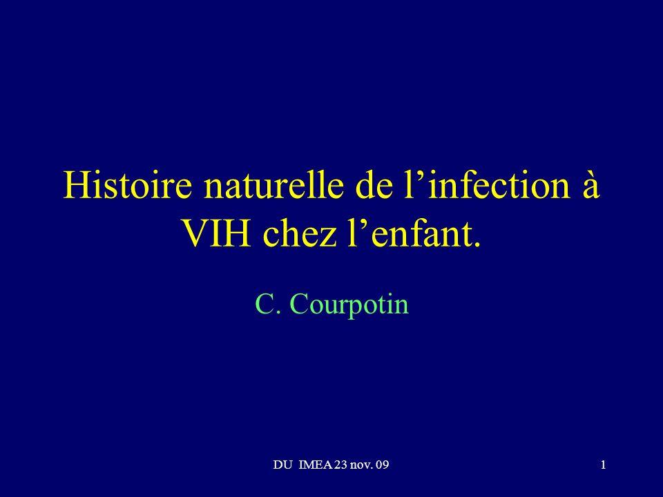 DU IMEA 23 nov. 091 Histoire naturelle de linfection à VIH chez lenfant. C. Courpotin