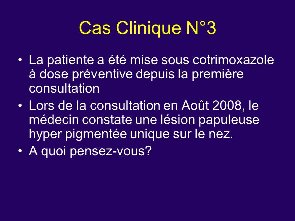 La patiente a été mise sous cotrimoxazole à dose préventive depuis la première consultation Lors de la consultation en Août 2008, le médecin constate