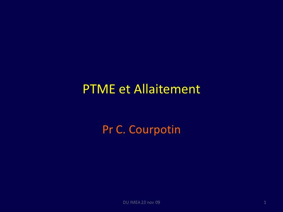 PTME et Allaitement Pr C. Courpotin 1DU IMEA 23 nov 09
