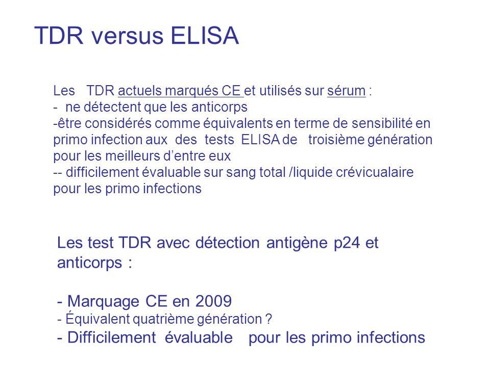 TDR versus ELISA Les TDR actuels marqués CE et utilisés sur sérum : - ne détectent que les anticorps -être considérés comme équivalents en terme de se