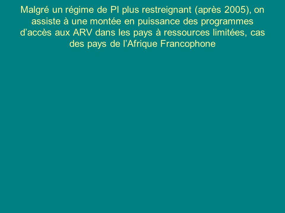 Malgré un régime de PI plus restreignant (après 2005), on assiste à une montée en puissance des programmes daccès aux ARV dans les pays à ressources limitées, cas des pays de lAfrique Francophone