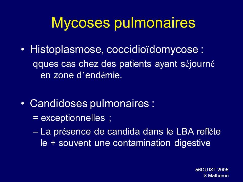 56DU IST 2005 S Matheron Mycoses pulmonaires Histoplasmose, coccidio ï domycose : qques cas chez des patients ayant s é journ é en zone d end é mie. C