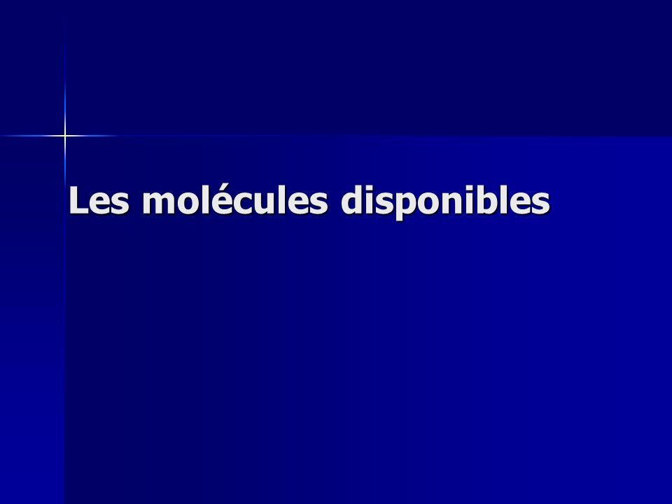 Les molécules disponibles