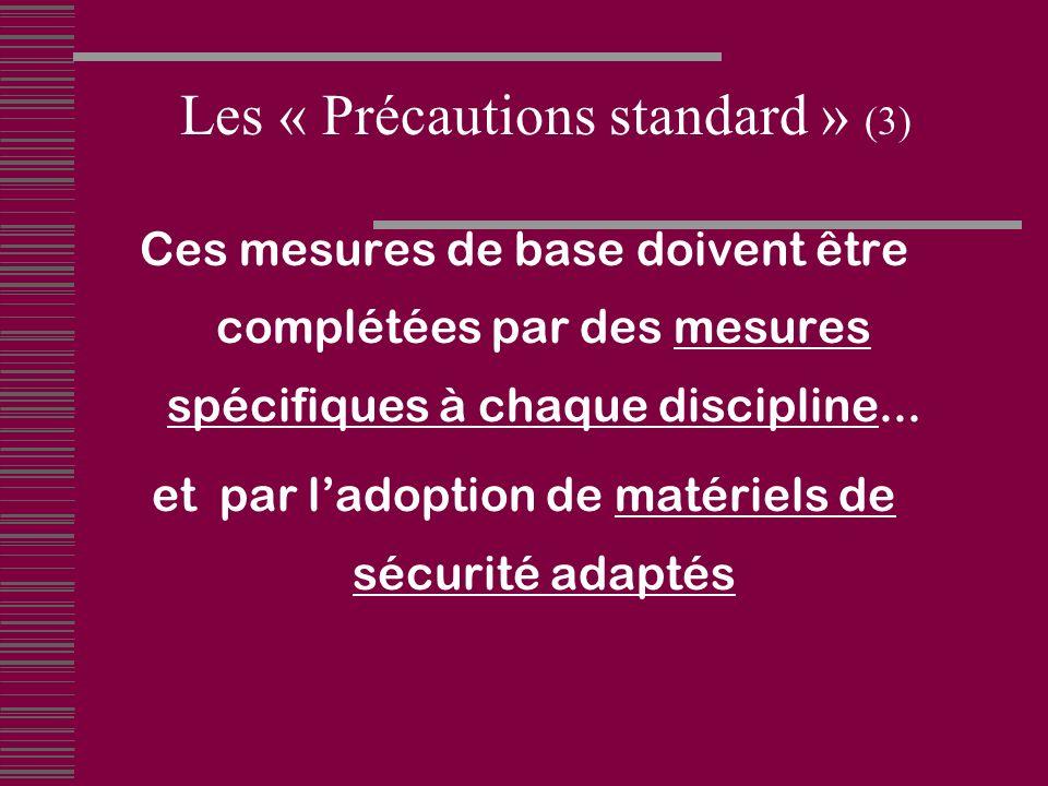 Ces mesures de base doivent être complétées par des mesures spécifiques à chaque discipline...
