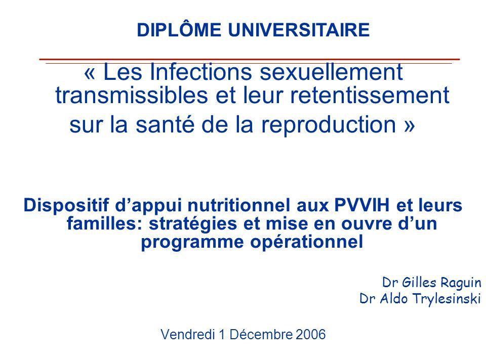 « Les Infections sexuellement transmissibles et leur retentissement sur la santé de la reproduction » Dispositif dappui nutritionnel aux PVVIH et leur