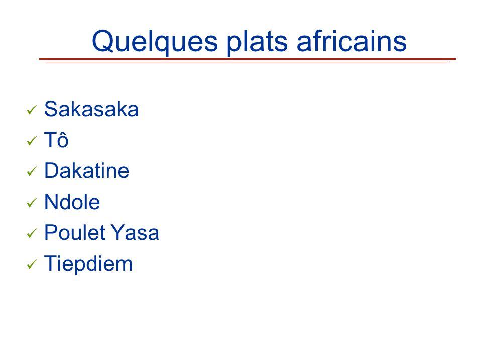 Quelques plats africains Sakasaka Tô Dakatine Ndole Poulet Yasa Tiepdiem