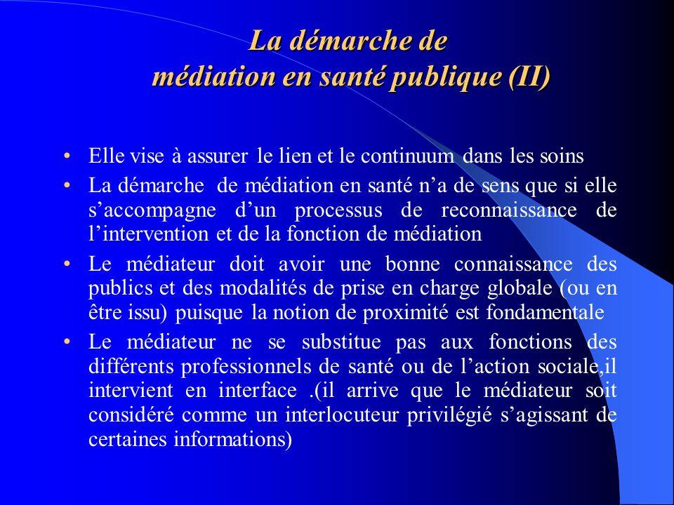 La démarche de médiation en santé publique (II) Elle vise à assurer le lien et le continuum dans les soins La démarche de médiation en santé na de sen