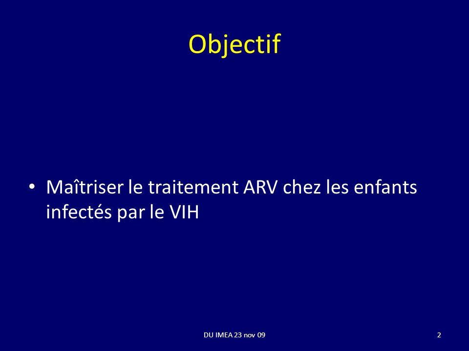 Objectif Maîtriser le traitement ARV chez les enfants infectés par le VIH DU IMEA 23 nov 092