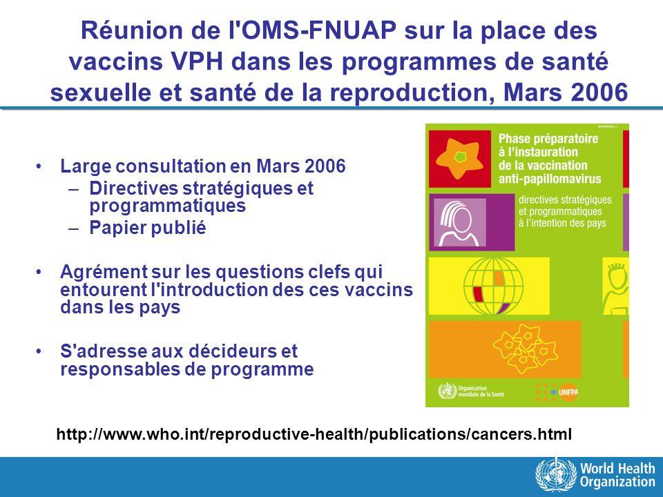 Réunion de l'OMS-FNUAP sur la place des vaccins VPH dans les programmes de santé sexuelle et santé de la reproduction, Mars 2006 Large consultation en