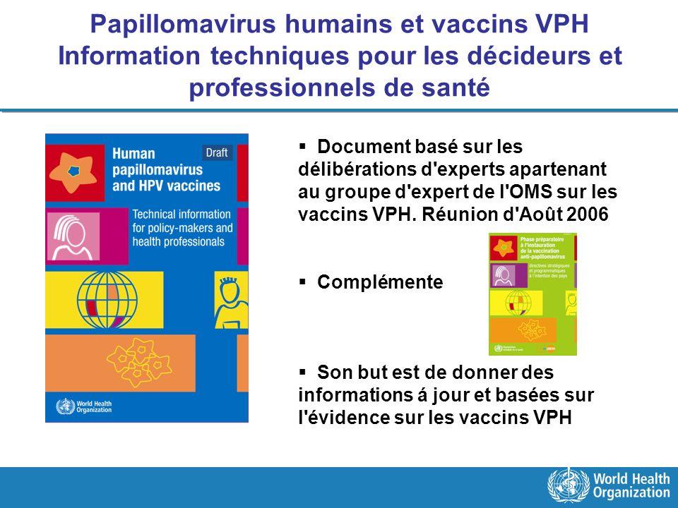 Papillomavirus humains et vaccins VPH Information techniques pour les décideurs et professionnels de santé Document basé sur les délibérations d'exper