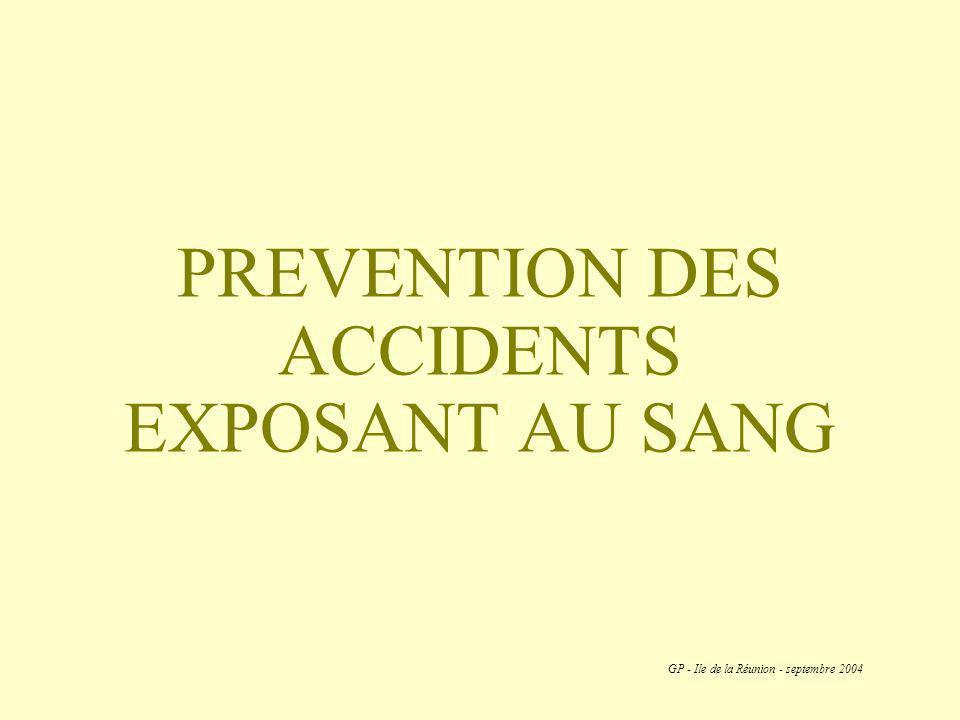 PREVENTION DES ACCIDENTS EXPOSANT AU SANG GP - Ile de la Réunion - septembre 2004