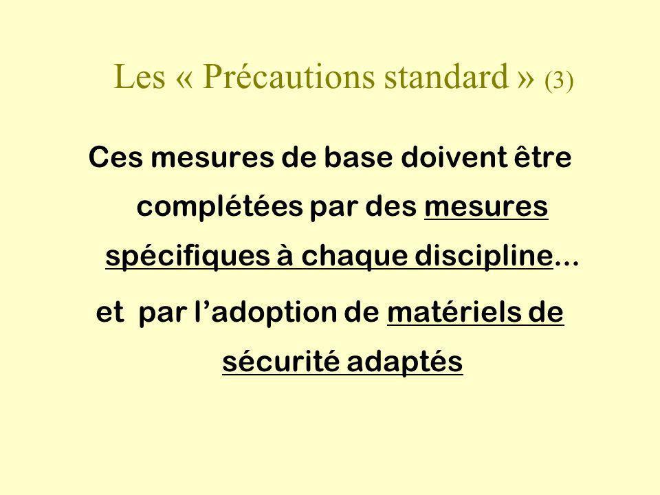 Ces mesures de base doivent être complétées par des mesures spécifiques à chaque discipline... et par ladoption de matériels de sécurité adaptés Les «