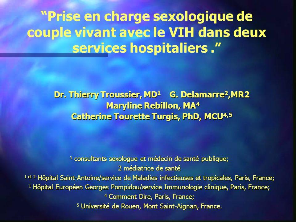 Prise en charge sexologique de couple vivant avec le VIH dans deux services hospitaliers. 1 consultants sexologue et médecin de santé publique; 2 médi