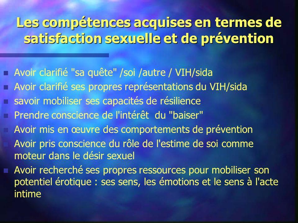Les compétences acquises en termes de satisfaction sexuelle et de prévention n n Avoir clarifié