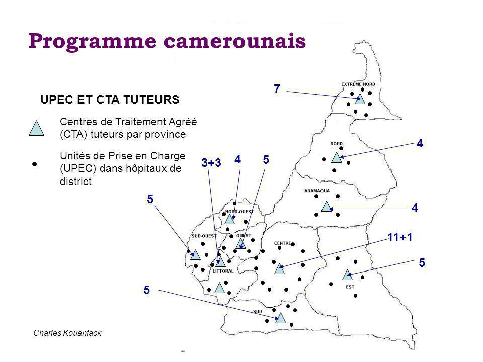 5 11+1 4 4 7 5 4 3+3 5 5 Programme camerounais Centres de Traitement Agréé (CTA) tuteurs par province Unités de Prise en Charge (UPEC) dans hôpitaux de district UPEC ET CTA TUTEURS Charles Kouanfack