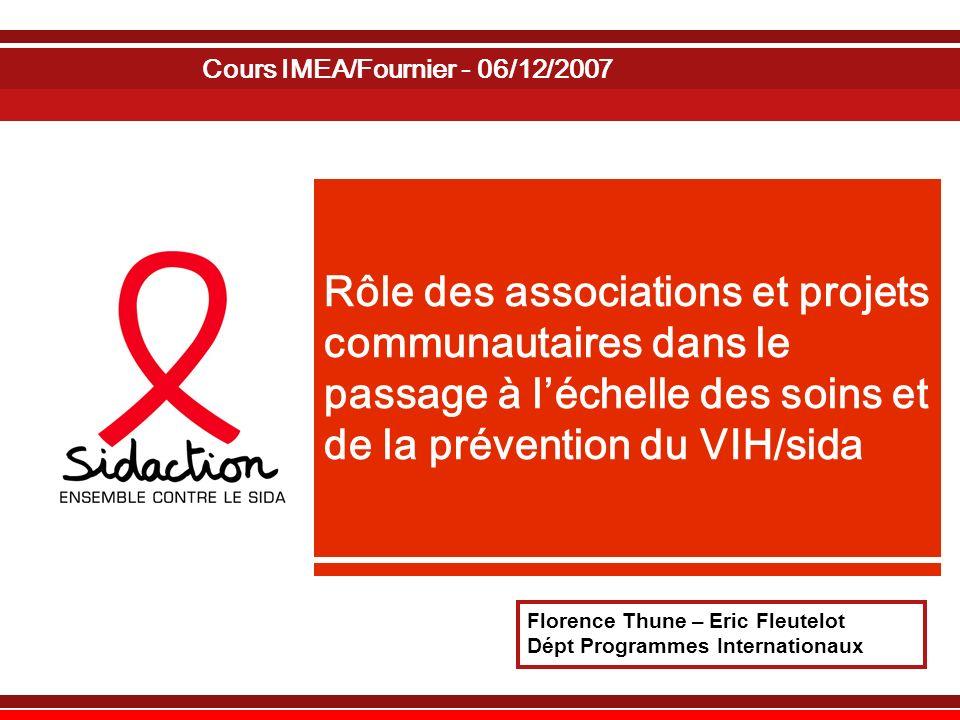 Rôle des associations et projets communautaires dans le passage à léchelle des soins et de la prévention du VIH/sida Cours IMEA/Fournier - 06/12/2007