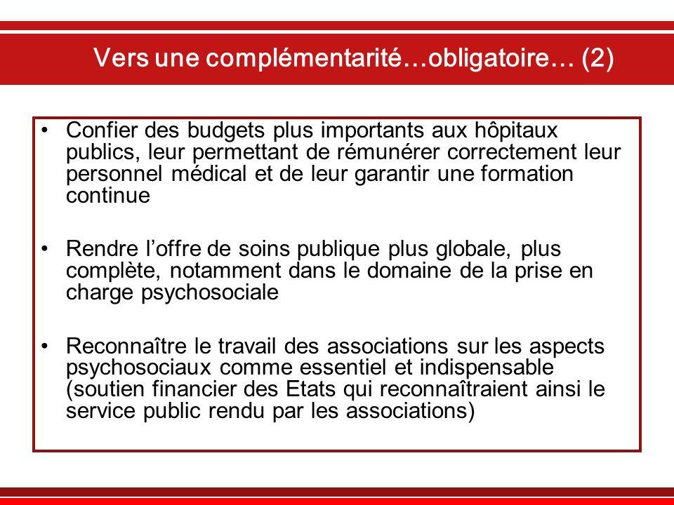 Vers une complémentarité…obligatoire… (2) Confier des budgets plus importants aux hôpitaux publics, leur permettant de rémunérer correctement leur per