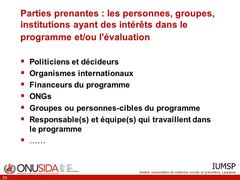IUMSP Institut universitaire de médecine sociale et préventive, Lausanne 23 Parties prenantes : les personnes, groupes, institutions ayant des intérêt