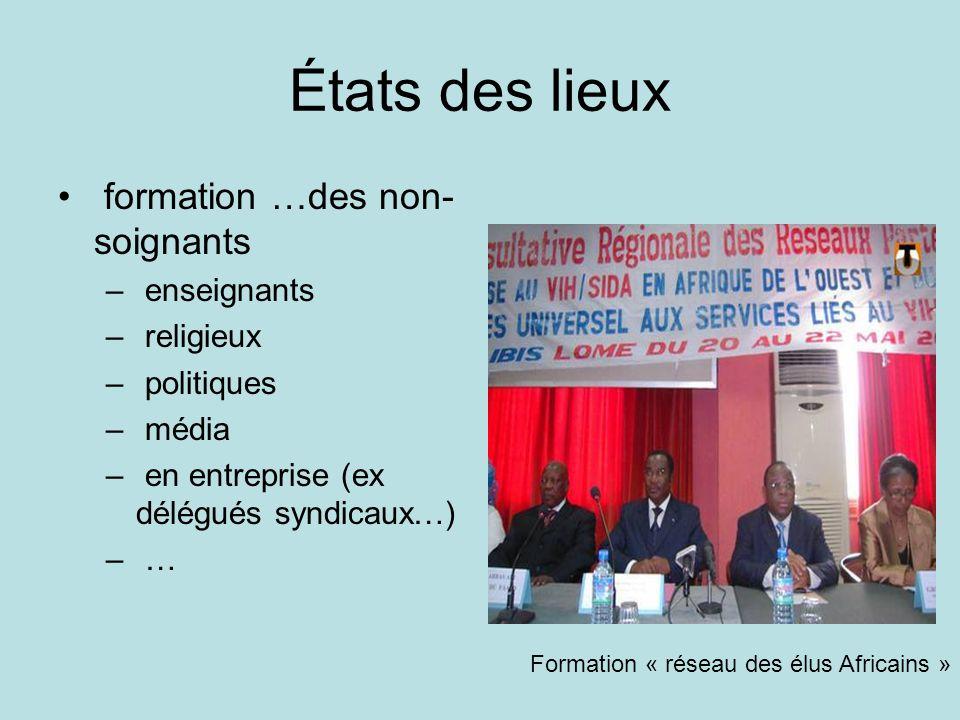 États des lieux formation …des non- soignants – enseignants – religieux – politiques – média – en entreprise (ex délégués syndicaux…) – … Formation «