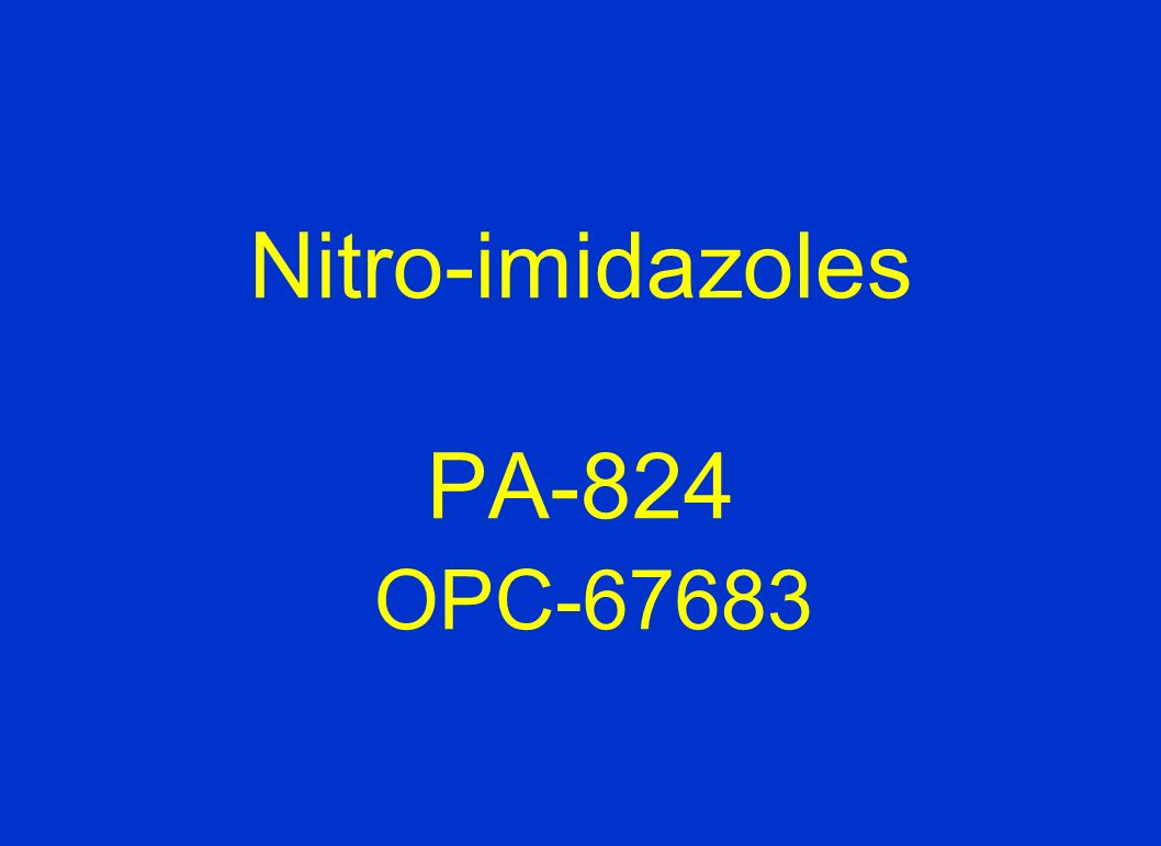Nitro-imidazoles PA-824 OPC-67683