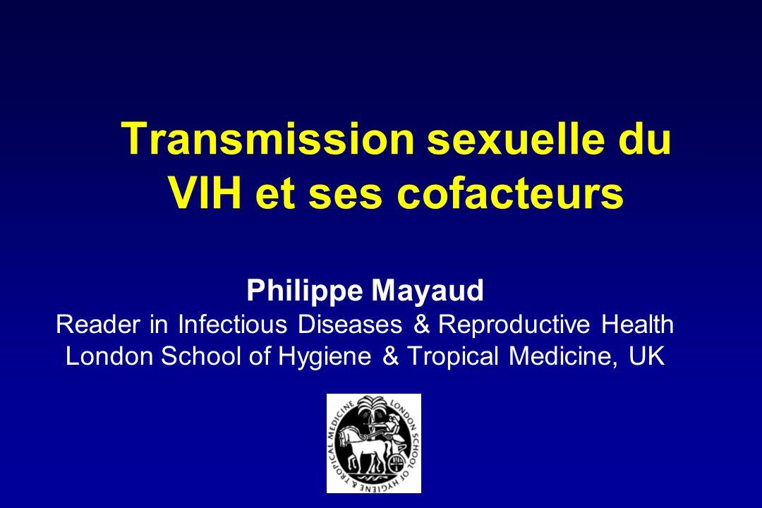 Role de lherpes genital (HSV-2) dans la transmission du VIH Etudes observationnelles : 25-75% des nouvelles infections par VIH liees a HSV-2 ( del Mar Pujades, AIDS 2002) Meta-analyse detudes de seroconversion indique risque accru par 2 a 3 chez femmes et hommes (Freeman, AIDS 2006) Elevation des charges virales plasmatiques et dans secretions genitales chez patients co-infectes Plausibilite biologique