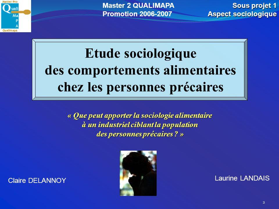 2 Etude sociologique des comportements alimentaires chez les personnes précaires « Que peut apporter la sociologie alimentaire à un industriel ciblant
