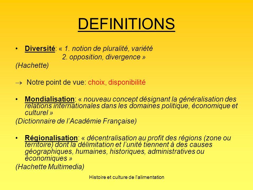Histoire et culture de l alimentation DEFINITIONS Diversité: « 1.