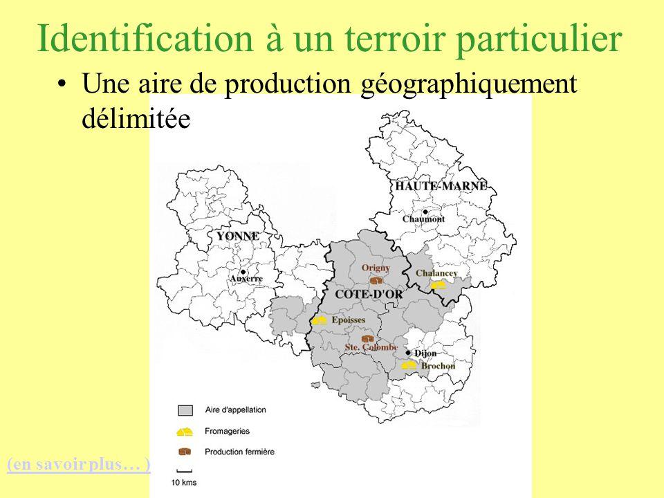 Identification à un terroir particulier Une aire de production géographiquement délimitée (en savoir plus… )