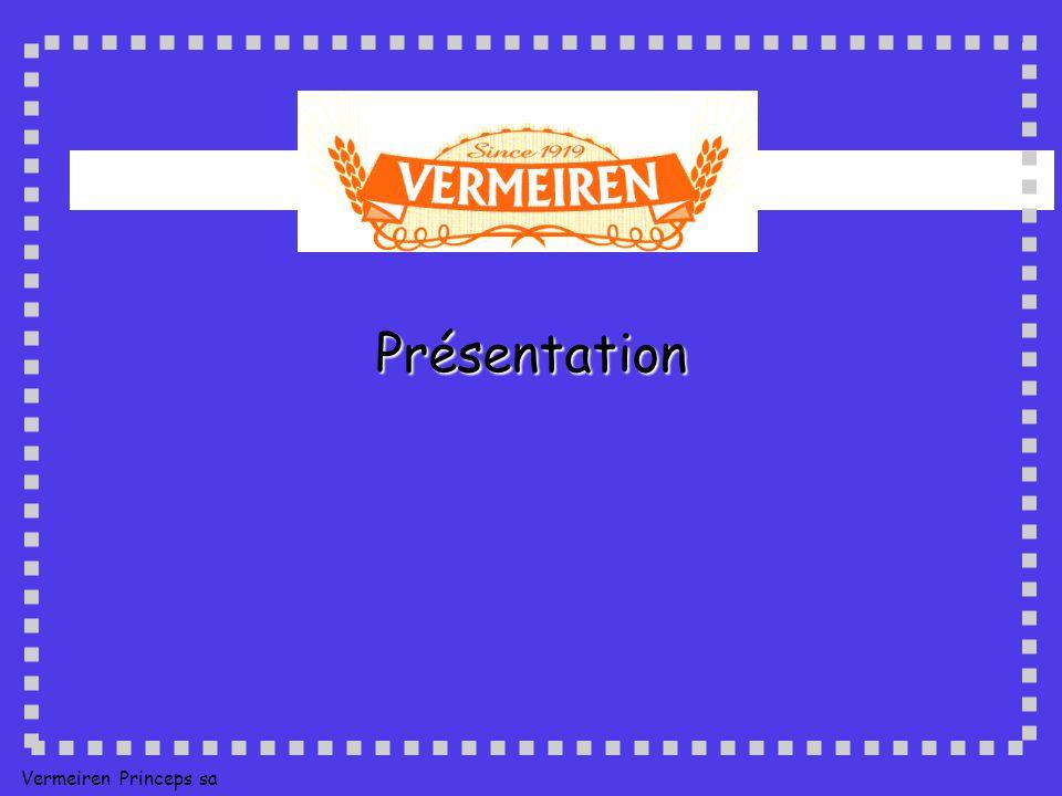 La société Vermeiren Princeps sa p Chiffre dAffaires 2002 : 2.355.000 p 25 employés p Fondée en 1919