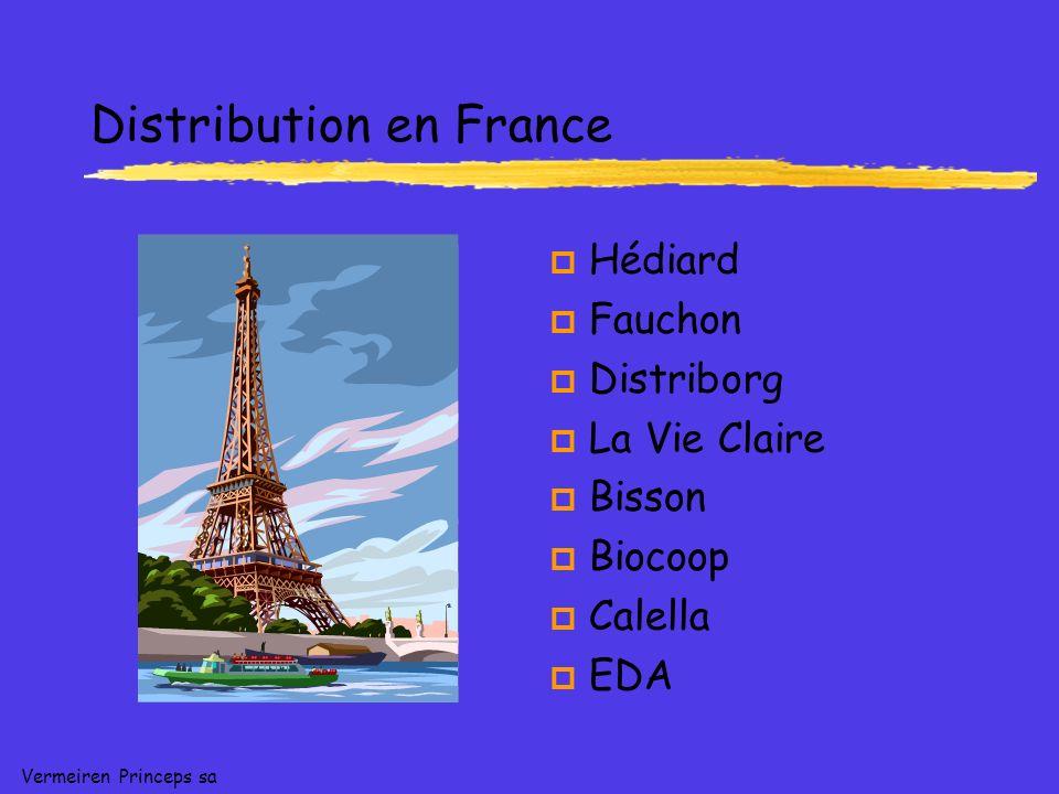 Vermeiren Princeps sa Distribution en France p Hédiard p Fauchon p Distriborg p La Vie Claire p Bisson p Biocoop p Calella p EDA