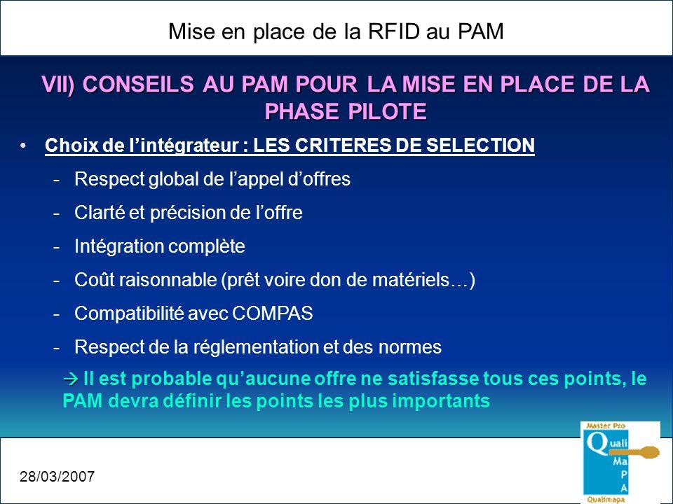 Mise en place de la RFID au PAM 28/03/2007 Choix de lintégrateur : LES CRITERES DE SELECTION -Respect global de lappel doffres -Clarté et précision de