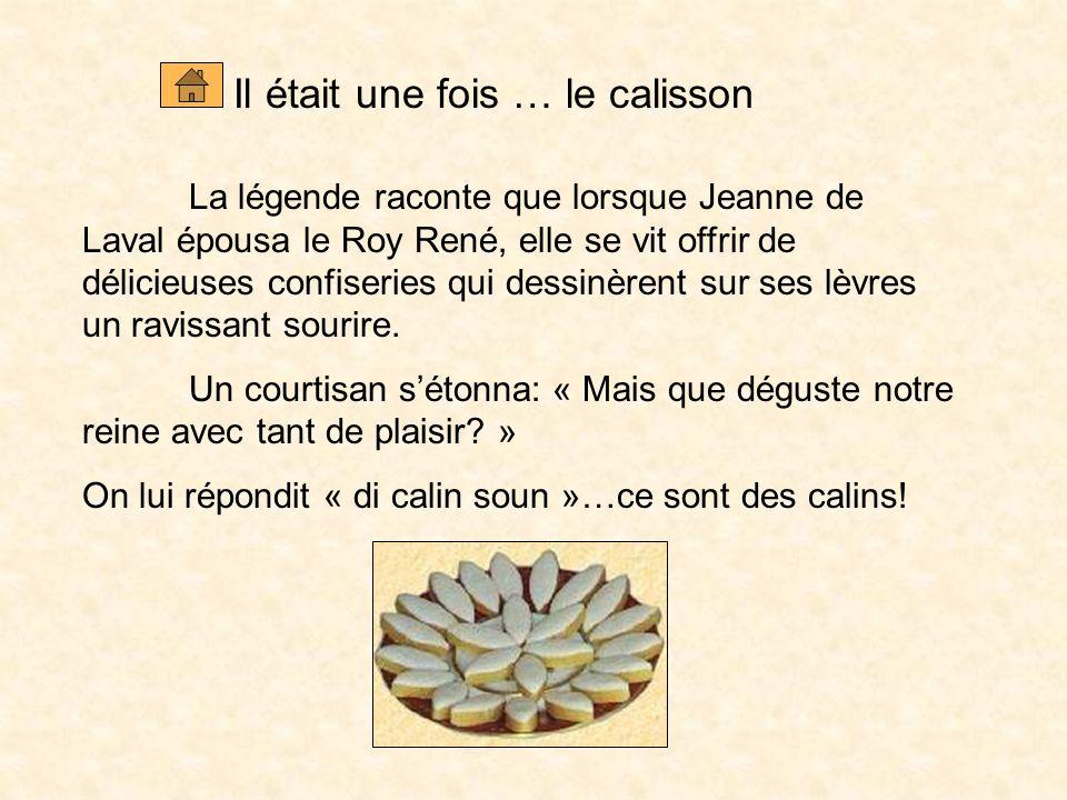 PLAN I/ LE CALISSON: un goût unique du soleil de Provence ! 1° Il était une fois le calisson 2° Déshabillez – moi! 3° Ma place sur le marché français
