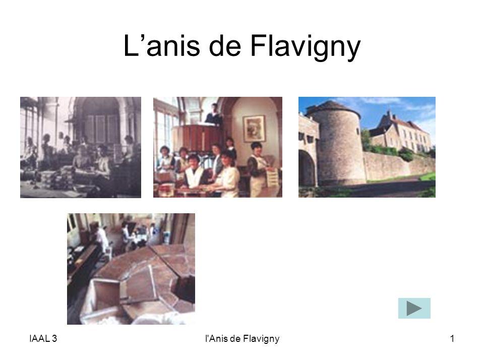 IAAL 3l Anis de Flavigny12 FABRICATION ARTISANALE Personnel impliqué depuis plusieurs générations Constance de loutil de fabrication: –Bassine de cuivre –Caisse de bois sombre –Sacs de jute