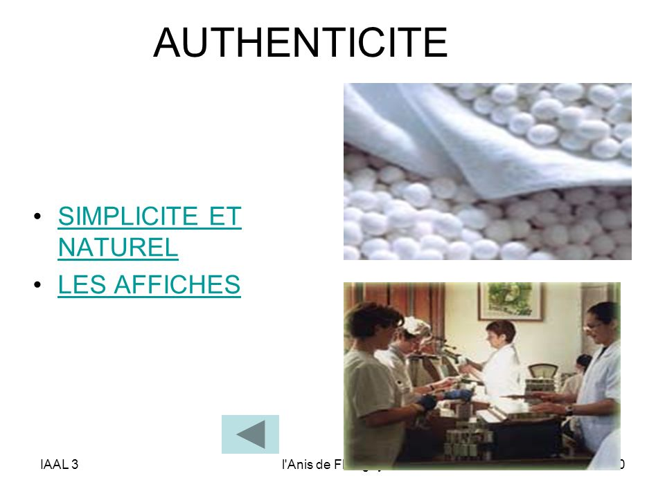 IAAL 3l'Anis de Flavigny20 AUTHENTICITE SIMPLICITE ET NATURELSIMPLICITE ET NATUREL LES AFFICHES
