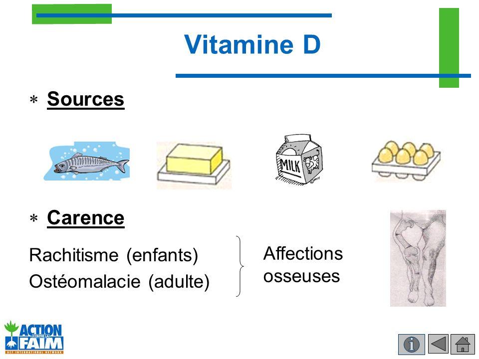 Vitamine D Sources Carence Rachitisme (enfants) Ostéomalacie (adulte) Affections osseuses