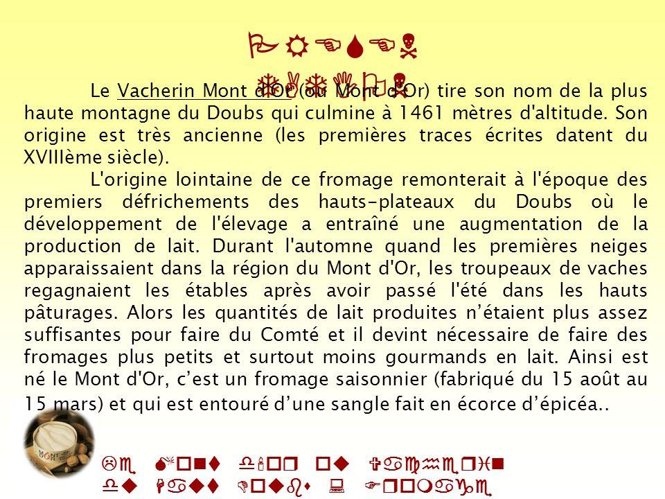 Le Mont d'or ou Vacherin du Haut Doubs : Fromage AOC Marianni ck OZANNE Marion KERVELLA Marjori e PASQUET Félicie COOCHE Clémence BERNARD POLYTECH LIL