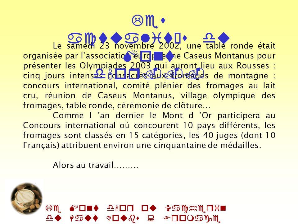 Le Mont d'or ou Vacherin du Haut Doubs : Fromage AOC Le Mont d Or a participé au Concours général agricole qui a eu lieu en mars 2002 au salon de lagr