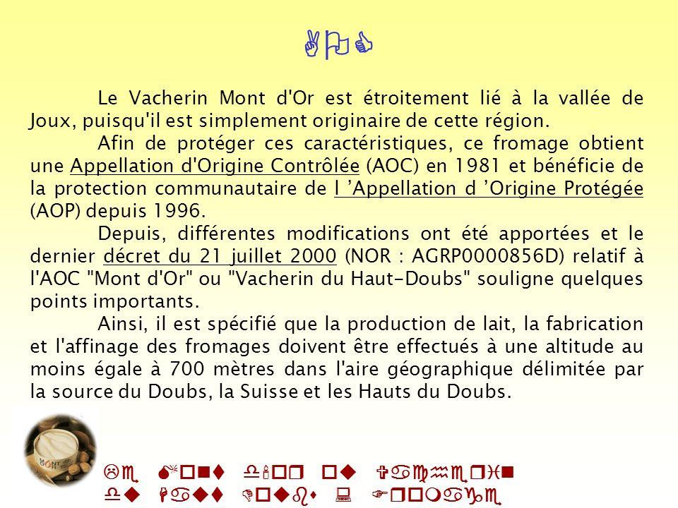 Le Mont d'or ou Vacherin du Haut Doubs : Fromage AOC Repos 2 sous sérum 8 à 10 min Repos 1 sous sérum 1 min Maturation 10 à 15 min Prise 10 à 11 min D