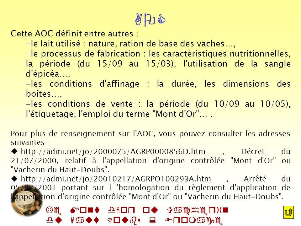 Le Mont d'or ou Vacherin du Haut Doubs : Fromage AOC AOC Le Vacherin Mont d'Or est étroitement lié à la vallée de Joux, puisqu'il est simplement origi