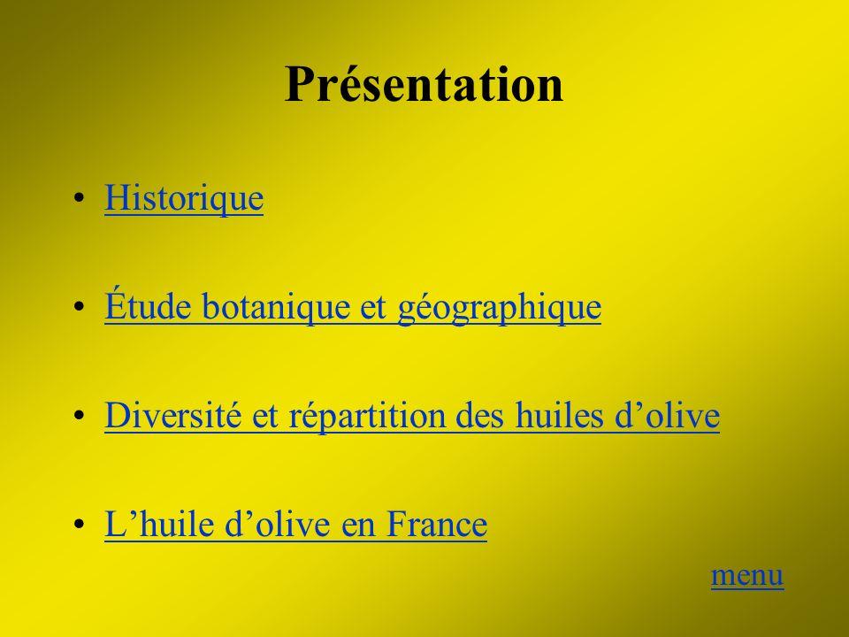 Présentation Historique Étude botanique et géographique Diversité et répartition des huiles dolive Lhuile dolive en France menu