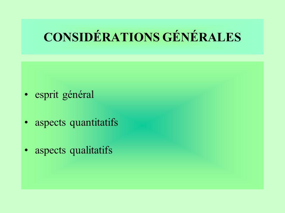 CONSIDÉRATIONS GÉNÉRALES esprit général aspects quantitatifs aspects qualitatifs