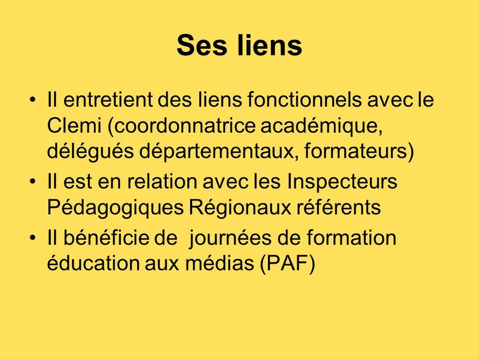 Ses liens Il entretient des liens fonctionnels avec le Clemi (coordonnatrice académique, délégués départementaux, formateurs) Il est en relation avec les Inspecteurs Pédagogiques Régionaux référents Il bénéficie de journées de formation éducation aux médias (PAF)
