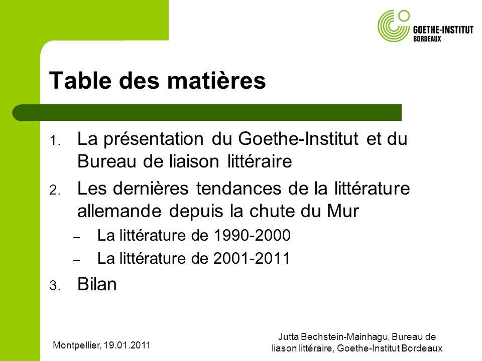Jutta Bechstein-Mainhagu, Bureau de liason littéraire, Goethe-Institut Bordeaux Table des matières 1. La présentation du Goethe-Institut et du Bureau