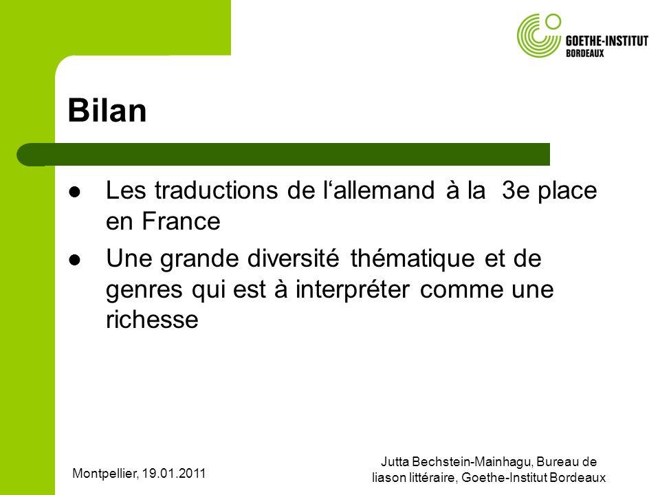 Montpellier, 19.01.2011 Jutta Bechstein-Mainhagu, Bureau de liason littéraire, Goethe-Institut Bordeaux Bilan Les traductions de lallemand à la 3e pla