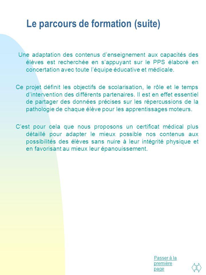 Passer à la première page Le parcours de formation (suite) Une adaptation des contenus denseignement aux capacités des élèves est recherchée en sappuy