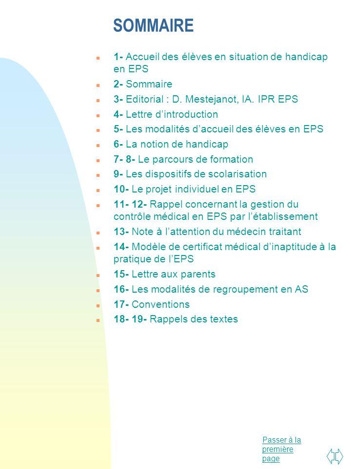 Passer à la première page SOMMAIRE n 1- Accueil des élèves en situation de handicap en EPS n 2- Sommaire n 3- Editorial : D. Mestejanot, IA. IPR EPS n